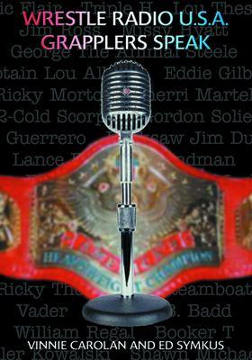Wrestle Radio USA: Grapplers Speak 9781550226461