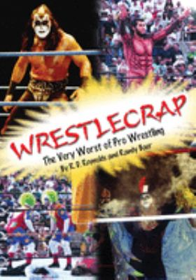 Wrestlecrap: The Very Worst of Pro Wrestling 9781550225846