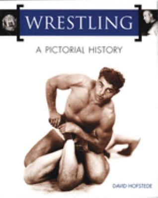 Wrestling: A Pictorial History 9781550224450