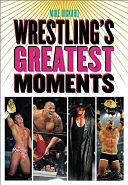 Wrestling's Greatest Moments 9781550228410