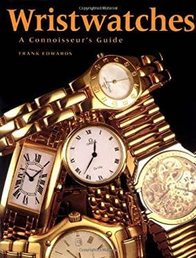 Wristwatches: A Connoisseur's Guide 9781552090831