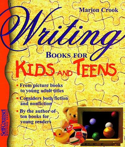 Writing Books for Kids & Teens 9781551801919
