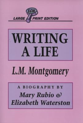 Writing a Life: L. M. Montgomery 9781550222395