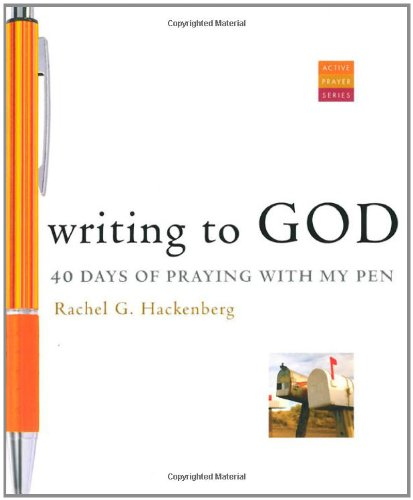 Writing to God: 40 Days of Praying with My Pen 9781557258793
