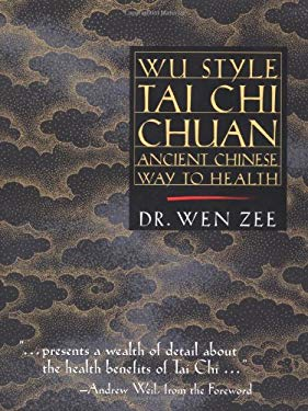 Wu Style Tai Chi Chuan Wu Style Tai Chi Chuan: Ancient Chinese Way to Health Ancient Chinese Way to Health 9781556433894