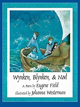 Wynken, Blynken, & Nod 9781558589988