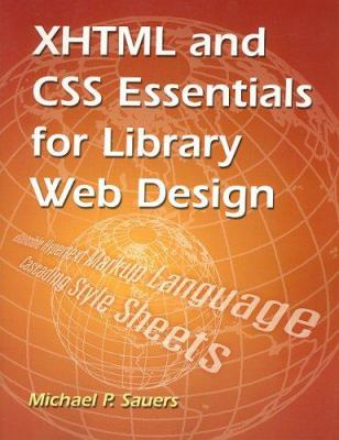 XHTML & CSS Essentials for Lib Web 9781555705046