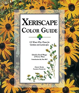 Xeriscape Color Guide: 100 Water-Wise Plants for Gardens and Landscapes 9781555913915