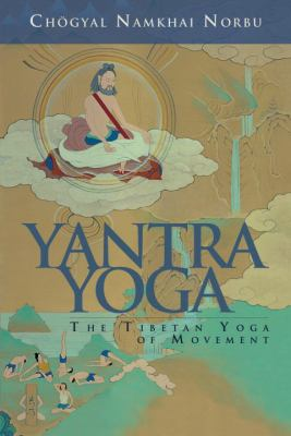 Yantra Yoga: The Tibetan Yoga of Movement: A Stainless Mirror of Jewels: A Commentary on Vairocana's the Union of the Sun and Moon 9781559393089
