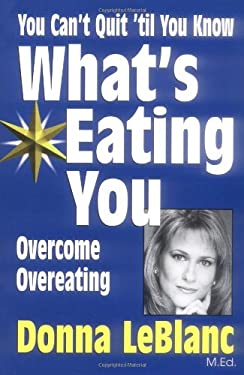 You Can't Quit 'Til You Know What's Eating You: Overcome Overeating 9781558741034