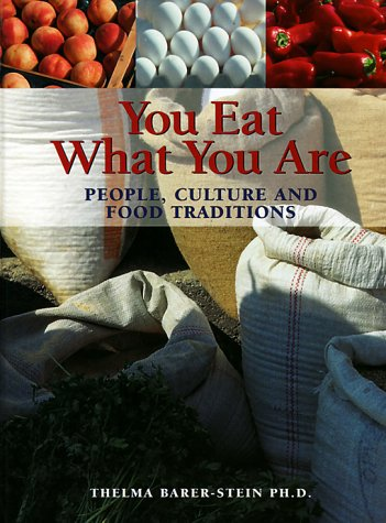 You Eat What You Are: People, Culture and Food Traditions 9781552093658