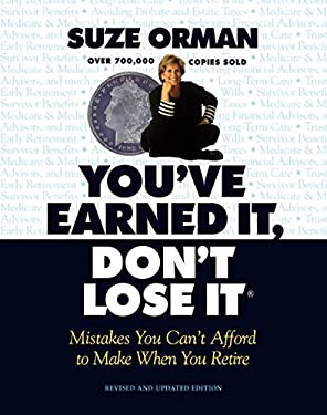You've Earned It, Don't Lose It: Mistakes You Can't Afford to Make When You Retire (Revised and Updated) 9781557043160