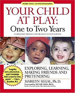 Your Child at Play One to Two Years: Exploring, Daily Living, Learning, and Making Friends 9781557043351