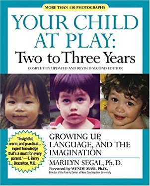 Your Child at Play Two to Three Years: Growing Up, Language, and the Imagination 9781557043368