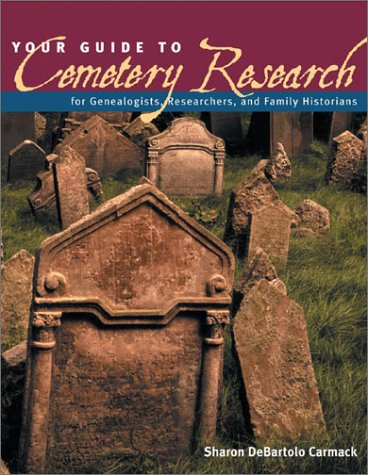 Your Guide to Cemetery Research Your Guide to Cemetery Research 9781558705890
