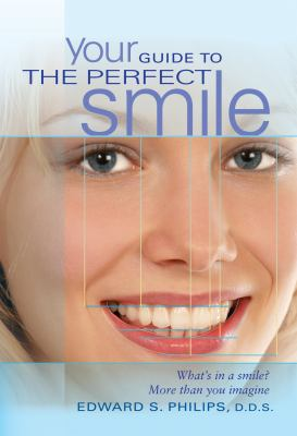 Your Guide to the Perfect Smile: What's in a Smile? More Than You Imagine 9781550227956