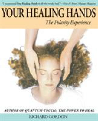 Your Healing Hands: The Polarity Experience 9781556435256