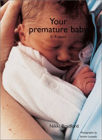 Your Premature Baby: The First Five Years 9781552976555