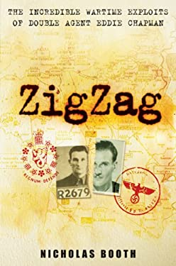 ZigZag: The Incredible Wartime Exploits of Double Agent Eddie Chapman 9781559708845