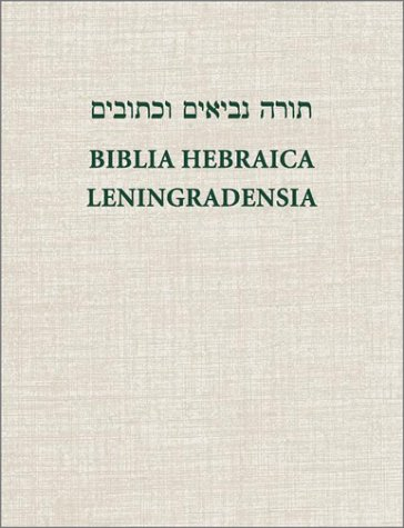 [Torah Neviim U-Khetuvim] =: Biblia Hebraica Leningradensia: Prepared According to the Vocalization, Accents, and Masora of Aaron Ben Moses Ben Ash 9781565630895
