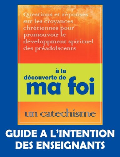 La D Couverte de Ma Foi (Guide L'Intention Des Professeurs) 9781563447068