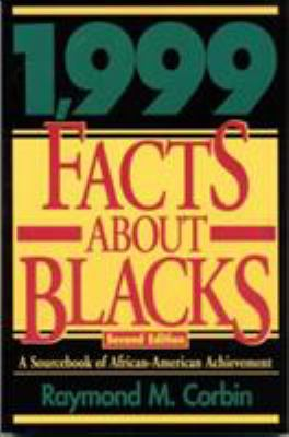 1,999 Facts about Blacks: A Sourcebook of African-American Achievement 9781568330815
