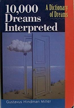 10,000 Dreams Interpreted: A Dictionary of Dreams 9781566196253