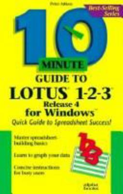 10 Minute Guide to Lotus 1-2-3: Release 4 for Windows 9781567610345