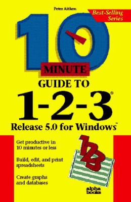 10 Minute Guide to Lotus 1-2-3: Release 5 for Windows 9781567614848