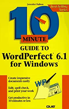 10 Minute Guide to WordPerfect 6.1 for Windows 9781567615418