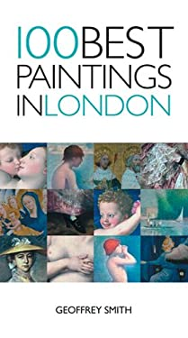 100 Best Paintings in London 9781566566186