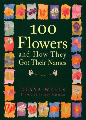 100 Flowers and How They Got Their Names 9781565121386