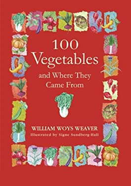 100 Vegetables and Where They Came from 9781565122383