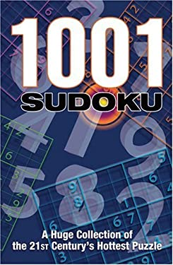1001 Sudoku: A Huge Collection of the 21st Century's Hottest Puzzle 9781560258834