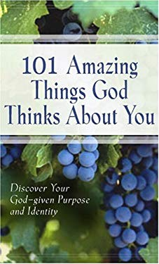 101 Amazing Things God Thinks about You: Discover Your God-given Purpose and identity 9781562922290