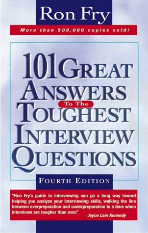 101 Great Answers to Toughest Interview Questions 9781564144645