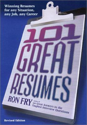 101 Great Resumes: Winning Resumes for Any Situation, Any Job, Any Career 9781564146281