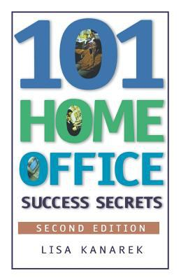 101 Home Office Success Secrets, 2nd Ed. 9781564144553