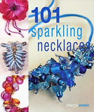 101 Sparkling Necklaces 9781564777829