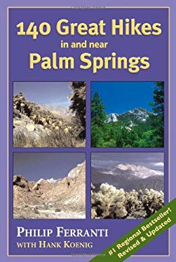 140 Great Hikes in and Near Palm Springs 9781565794900