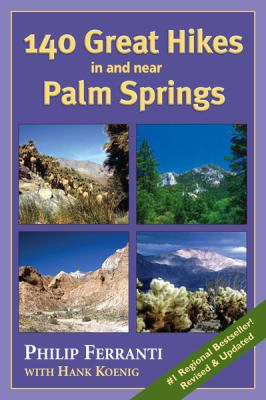 140 Great Hikes in and Near Palm Springs 9781565796393