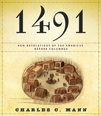 1491: New Revelations of the Americas Before Columbus 9781565119789