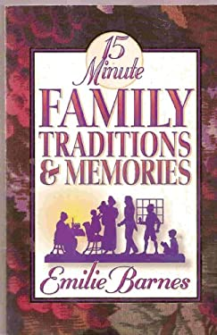 15 Minute Family Traditions and Memories 9781565073715