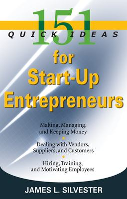 151 Quick Ideas for Start-Up Entrepreneurs 9781564149572
