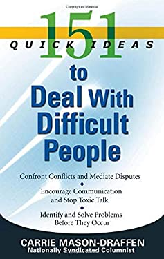 151 Quick Ideas to Deal with Difficult People 9781564149381