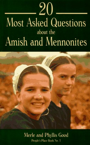 20 Most Asked Questions about the Amish & Mennonites 9781561481859