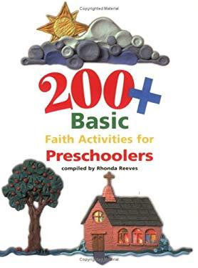 200+ Basic Faith Activities for Preschoolers 9781563098017
