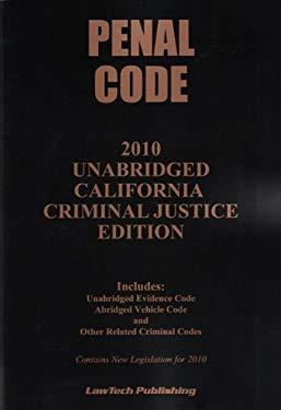 2010 Penal Code Unabridged- CA 9781563251573
