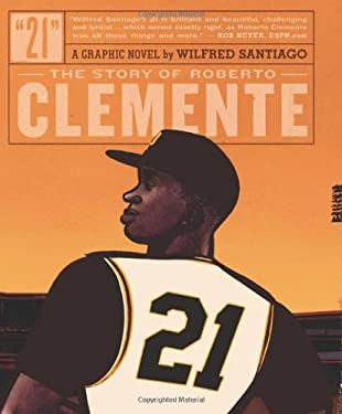 21: The Story of Roberto Clemente 9781560978923