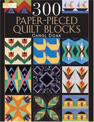 300 Paper-Pieced Quilt Blocks 9781564775344
